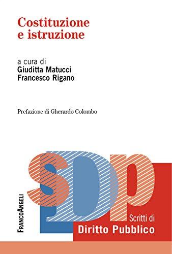 Costituzione e istruzione. A cura di Giuditta Matucci, Francesco Rigano ; prefazione di Gherardo Colombo