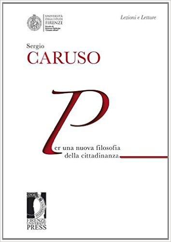 Per una nuova filosofia della cittadinanza. Sergio Caruso