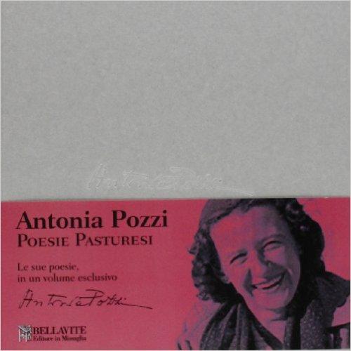 Poesie pasturesi. Pozzi Antonia