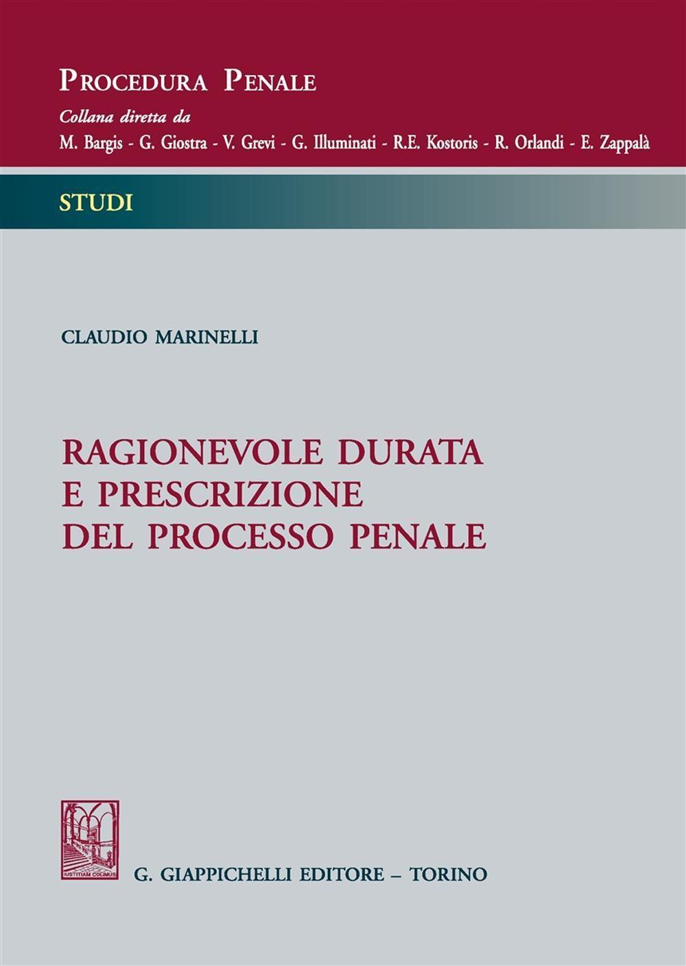Ragionevole durata e prescrizione del processo penale. Claudio Marinelli