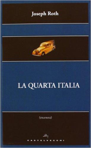 La quarta Italia. Roth Joseph