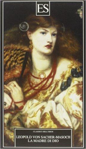 La madre di Dio. Sacher-Masoch Leopold von