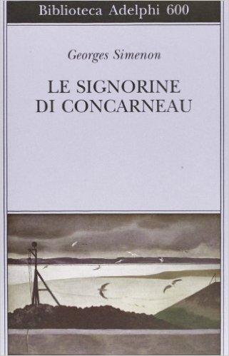 Le signorine di Concarneau. Simenon Georges