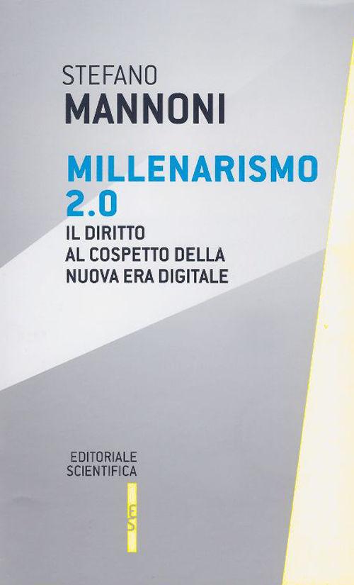 Millenarismo 2.0: il diritto al cospetto della nuova era digitale. Stefano Mannoni