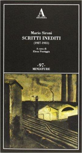 Scritti inediti (1927-1931). Sironi Mario