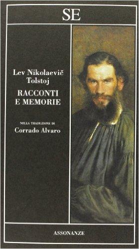 Racconti e memorie. Tolstoj Lev