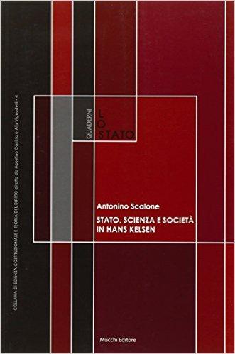 Stato, scienza e società in Hans Kelsen: su alcune antinomie della dottrina pura del diritto. Antonino Scalone