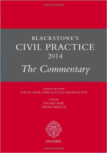 Blackstone's civil practice 2016: the commentary. editor in chief Maurice Kay ; editors Stuart Sime, Derek French