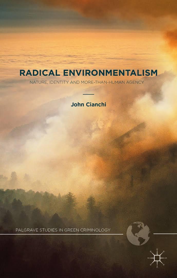 Radical environmentalism: nature, identity and more-than-human agency. John Cianchi