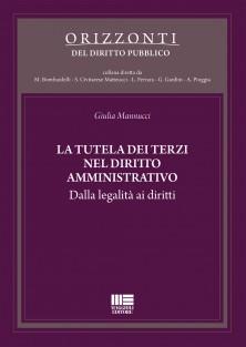 La tutela dei terzi nel diritto amministrativo: dalla legalità ai diritti. Giulia Mannucci