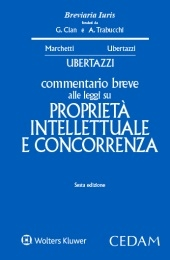 Commentario breve alle leggi su proprietà intellettuale e concorrenza. Piergaetano Marchetti, Luigi Carlo Ubertazzi fondatori dell'opera ; [a cura di] Luigi Carlo Ubertazzi