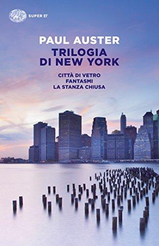 Trilogia di New York. Città di vetro – Fantasmi – La stanza chiusa. Auster Paul