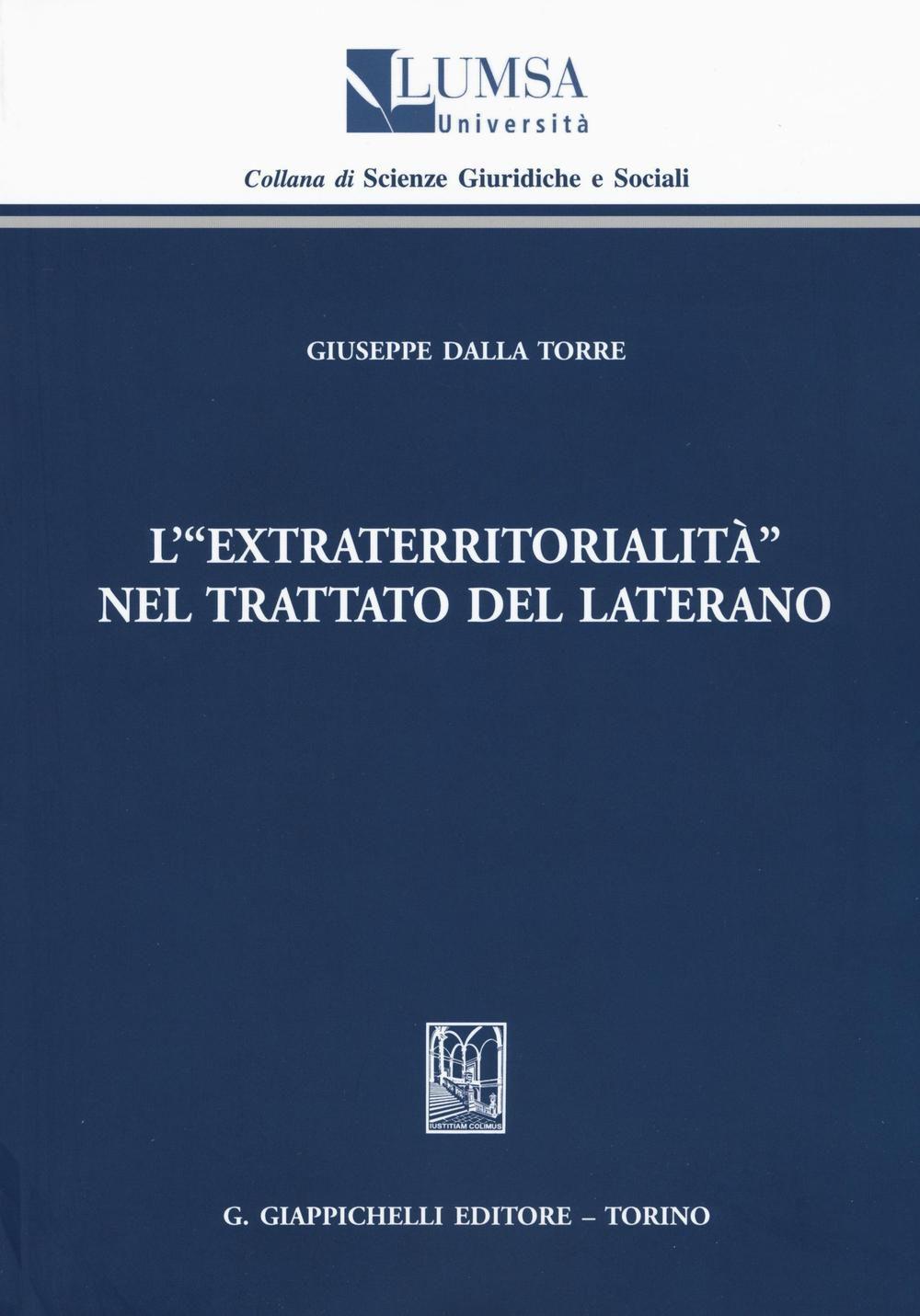 L'extraterritorialità nel Trattato del Laterano. Giuseppe Dalla Torre