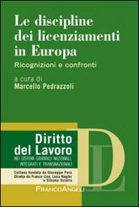 La disciplina dei licenziamenti in Europa: ricognizioni e confronti. A cura di Marcello Pedrazzoli ; con scritti di: Riccardo Del Punta [et al.]