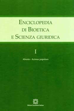 Enciclopedia di bioetica e scienza giuridica. [direzione: Elio Sgreccia, Antonio Tarantino]