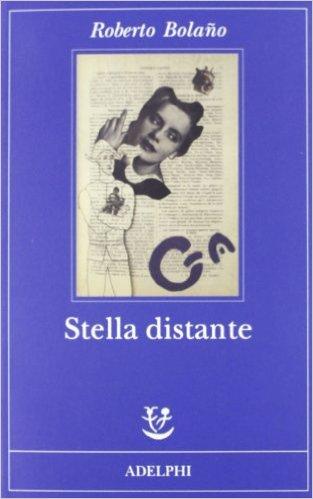 Stella distante. Bolano Roberto
