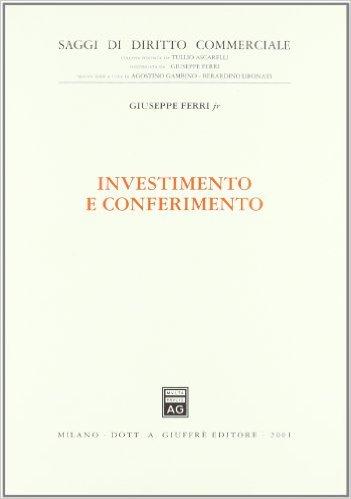 Investimento e conferimento. Giuseppe Ferri jr