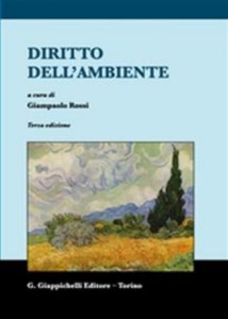Diritto dell'ambiente. A cura di Giampaolo Rossi
