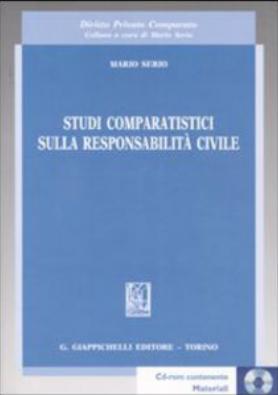 Studi comparatistici sulla responsabilità civile. Mario Serio