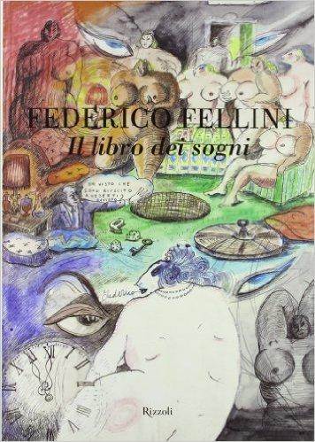 Il libro dei sogni. Fellini Federico