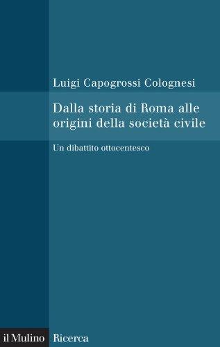 Dalla storia di Roma alle origini della società civile: un dibattito ottocentesco. Luigi Capogrossi Colognesi
