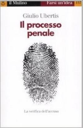 Il processo penale. Giulio Ubertis