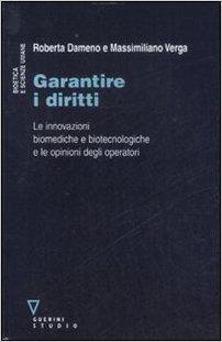 Garantire i diritti: le innovazioni biomediche e biotecnologiche e le opinioni degli operatori. Roberta Dameno, Massimiliano Verga