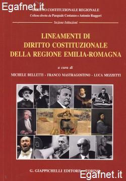 Lineamenti di diritto costituzionale della Regione Emilia-Romagna. A cura di Michele Belletti, Franco Mastragostino, Luca Mezzetti