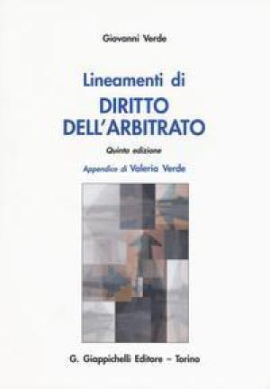 Lineamenti di diritto dell'arbitrato. Giovanni Verde ; appendice di Valeria Verde