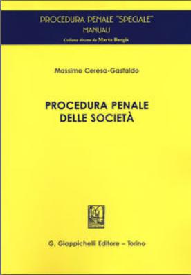 Procedura penale delle società. Massimo Ceresa-Gastaldo
