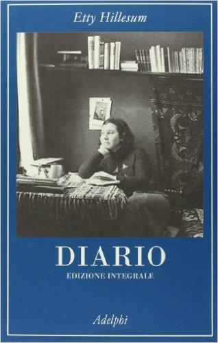 Diario 1941-1943. Edizione integrale. Hillesum Etty