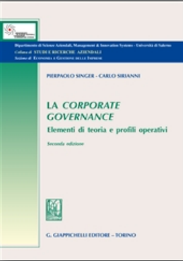 La corporate governance: elementi di teoria e profili operativi. Pierpaolo Singer, Carlo A. Sirianni