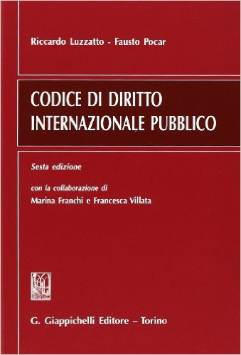 Codice di diritto internazionale pubblico. Riccardo Luzzatto, Fausto Pocar