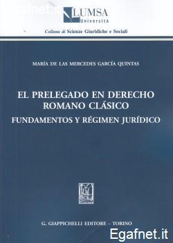 El Prelegado en derecho romano clàsico: fundamentos y règimen juridico. Maria De Las Mercedes García Quintas