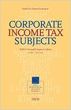 Corporate income tax subjects: 2013 EATLP Congress, Lisbon, 30 May-1 June 2013. editor: Daniel Gutmann