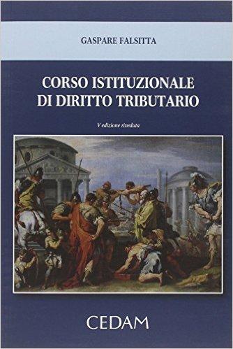 Corso istituzionale di diritto tributario. Gaspare Falsitta