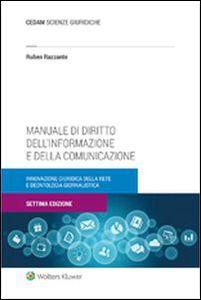 Manuale di diritto dell'informazione e della comunicazione: innovazione giuridica della rete e deontologia giornalistica. Ruben Razzante