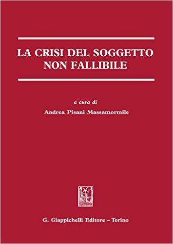 La crisi del soggetto non fallibile. A cura di Andrea Pisani Massamormile