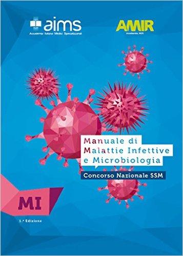 Manuale di malattie infettive e microbiologia. AIMS, AMIR ; Dafne Viliani [et al.]