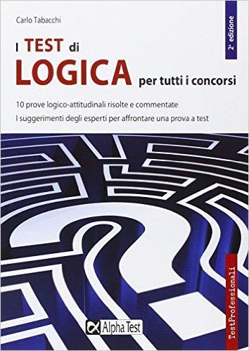 I test di logica: per tutti i concorsi. [Carlo Tabacchi]