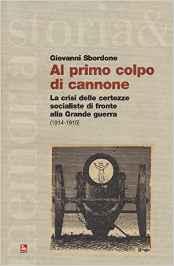 Al primo colpo di cannone: la crisi delle certezze socialiste di fronte alla Grande guerra (1914-1915). Giovanni Sbordone