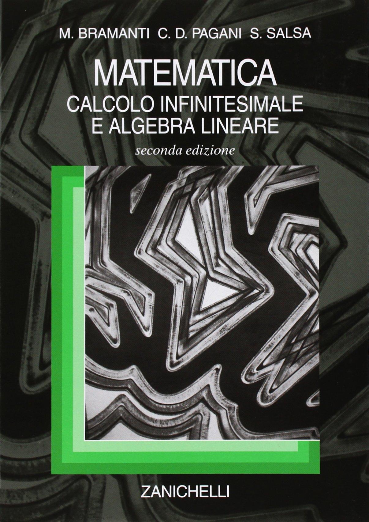 Matematica: calcolo infinitesimale e algebra lineare. M. Bramanti, C. D. Pagani, S. Salsa