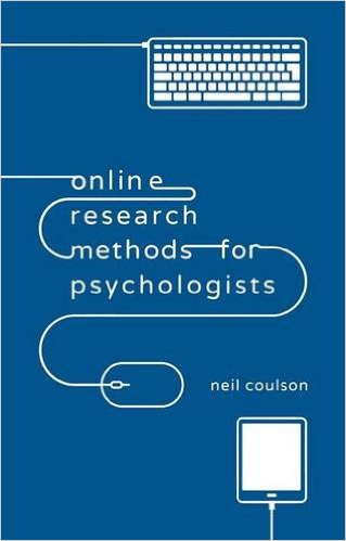 Online research methods for psychologists. Neil S. Coulson