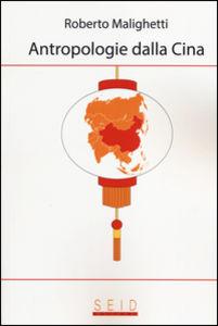 Antropologie dalla Cina. Roberto Malighetti