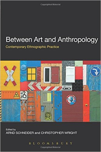 Between art and anthropology: contemporary ethnographic practice. edited by Arnd Schneider and Christopher Wright