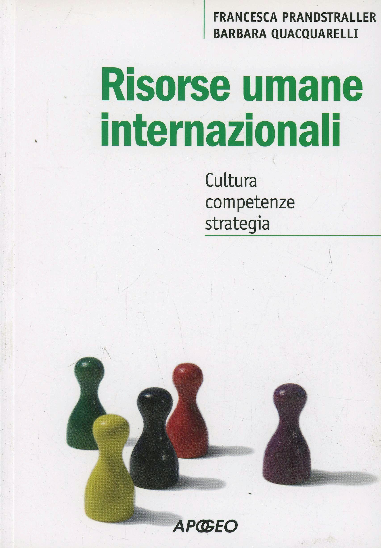 Risorse umane internazionali: cultura, competenze, strategia. Francesca Prandstraller, Barbara Quacquarelli