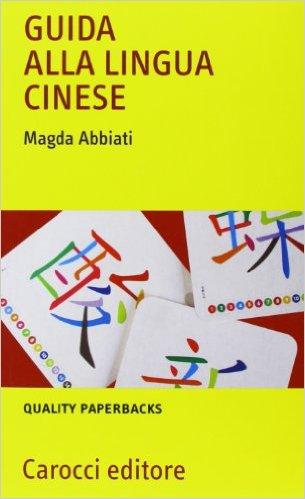 Guida alla lingua cinese. Magda Abbiati