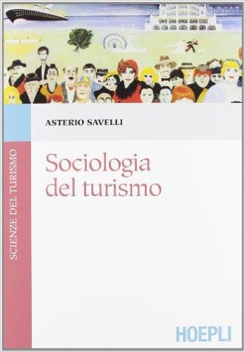 Sociologia del turismo. Asterio Savelli