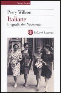 Italiane: biografia del Novecento. Perry Willson