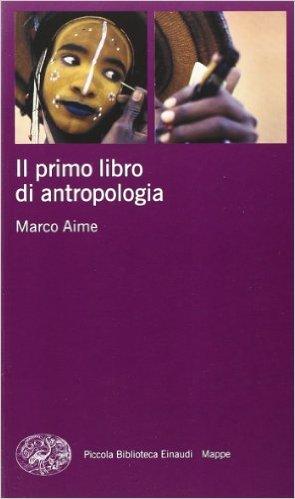 Antropologia. Marco Aime